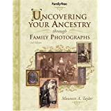 Uncovering Your Ancestry through Family Photographs ~ Maureen Alice Taylor