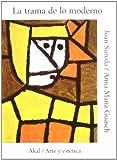 img - for La Trama de Lo Moderno (Arte y Estetica) (Spanish Edition) book / textbook / text book