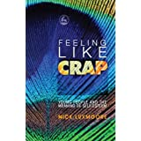 Feeling Like Crap: Young People and the Meaning of Self-Esteemby Nick Luxmoore