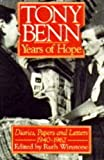 Years of Hope Diaries, Papers and Letters 1940-1962 (0091785340) by TONY BENN
