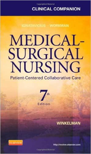 Clinical Companion for Medical-Surgical Nursing: Patient-Centered Collaborative Care, 7e (Clinical Companion (Elsevier))