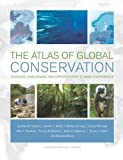 img - for The Atlas of Global Conservation: Changes, Challenges, and Opportunities to Make a Difference by Jonathan Hoekstra (2010-04-22) book / textbook / text book