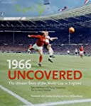1966 Uncovered: The Unseen Story of t...
