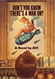 Don't You Know There's a War On? (0060292148) by Avi