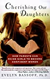 img - for Cherishing Our Daughters: How Parents Can Raise Girls to Become Confident Women book / textbook / text book