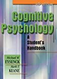 Mark T. Keane Cognitive Psychology: A Student's Handbook, 4th Edition