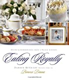 img - for Eating Royally: Recipes and Remembrances from a Palace Kitchen - [Signed] book / textbook / text book