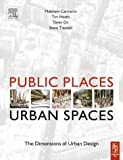 cover of Public Places - Urban Spaces: A Guide to Urban Design