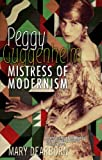 Peggy Guggenheim: Mistress of Modernism