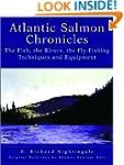 Atlantic Salmon Chronicles: The Fish,...