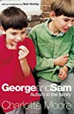 George and Sam: Autism in the Family (067091441X) by Moore, Charlotte