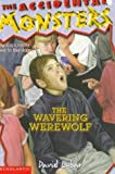 The Wavering Werewolf (Accidental Monsters) (0590907204) by Lubar, David