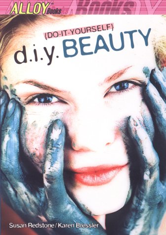 D.I.Y.  Beauty (Alloy Books), Bressler,Karen/Redstone,Susan