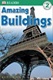Amazing Buildings (Dk Readers. Level 2)