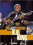 The Jazz Channel Presents B.B. King