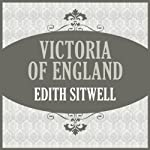 Victoria of England | Edith Sitwell