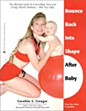 Bounce Back into Shape After Baby: From One Mom to Another Caroline C. Creager