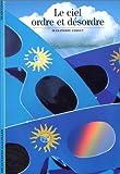 Le ciel, ordre et désordre (French Edition) (2070760839) by Verdet, Jean-Pierre