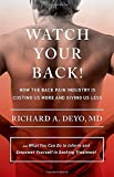 img - for By Richard A. Deyo MD Watch Your Back!: How the Back Pain Industry Is Costing Us More and Giving Us Less - and What You Ca (1st First Edition) [Hardcover] book / textbook / text book