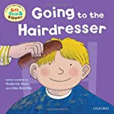 Oxford Reading Tree: Read with Biff, Chip & Kipper First Experiences Going to the Hairdresser (Ort Read at Home First Experie)