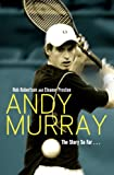 Andy Murray: The Story So Far . . .