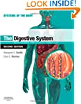The Digestive System: Systems of the...