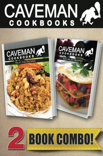 Paleo Thai Recipes and Raw Paleo Recipes: 2 Book Combo (Caveman Cookbooks ) by Angela Anottacelli