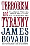 cover of Terrorism and Tyranny: Trampling Freedom, Justice and Peace to Rid the World of Evil