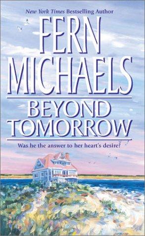 Beyond Tomorrow, FERN MICHAELS