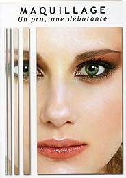 Maquillage \#Un Pro, Une Débutante\#