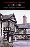 Nikolaus Pevsner Cheshire (Pevsner Architectural Guides: Buildings of England)