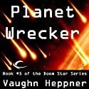 Planet Wrecker: Doom Star, Book 5 (       UNABRIDGED) by Vaughn Heppner Narrated by Ely Miles