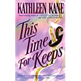 This Time For Keeps ~ Kathleen Kane