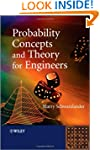 Probability Concepts and Theory for E...