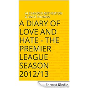A Diary of Love and Hate - The Premier League Season 2012/13