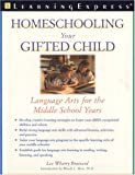 Homeschooling Your Gifted Child: Language Arts for the Middle School Years