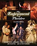 img - for The Enjoyment of Theatre (7th Edition) by Kenneth Cameron Patti P. Gillespie Jim Hunter Jim A. Patterson (2007-08-02) Paperback book / textbook / text book