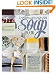 The Natural and Handmade Soap Book: 2...