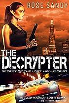 The Decrypter: Secret Of The Lost Manuscript (calla Cress Techno Thriller Series: Book 1)