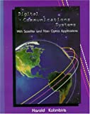 Digital communications systems :  with satellite and fiber optics applications /