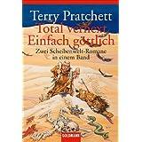 """Total verhext / Einfach g�ttlich: Zwei Scheibenwelt-Romane in einem Bandvon """"Terry Pratchett"""""""