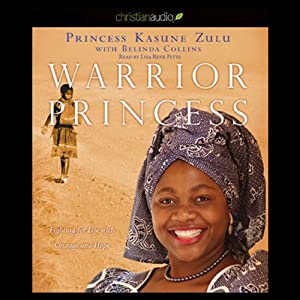 Warrior Princess: Fighting for Life With Courage and Hope | [Princess Kasune Zulu, Belinda A. Collins]
