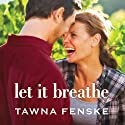 Let It Breathe Audiobook by Tawna Fenske Narrated by Carly Robins