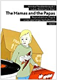 The Mamas and the Papas: Reproduktion, Pop & widerspenstige Verhältnisse