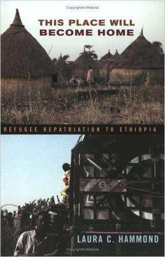 This Place Will Become Home: Refugee Repatriation to Ethiopia written by Laura C. Hammond