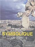 echange, troc Paul Barba-Negra, Félix-F Schwarz - Symbolique de Paris : Paris sacré, Paris mythique