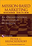 img - for Mission-Based Marketing: An Organizational Development Workbook (Wiley Nonprofit Law, Finance and Management Series) book / textbook / text book