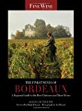 The Finest Wines of Bordeaux: A Regional Guide to the Best Châteaux and Their Wines (The World's Finest Wines)