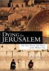 """Dying for Jerusalem: The Past, Present and Future of the Holiest City"""