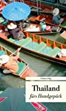Thailand fürs Handgepäck. Geschichten und Berichte - Ein Kulturkompass